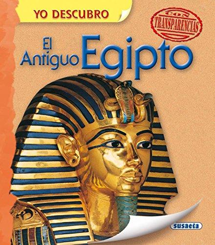 El Antiguo Egipto (Yo descubro) por Equipo Susaeta