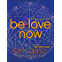 Be Love Now: The Path of the Heart