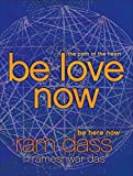 Be Love Now: The Path of the Heart (English Edition)