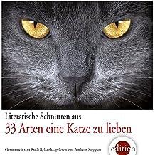 33 Arten eine Katze zu lieben: Literarische Schnurren aus