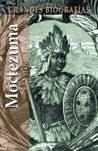 Moctezuma (Grandes biografias series) by Alvaro Cruz Garcia (2005-10-28)