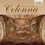 Colonna, Giovanni : Triumphate Fideles, Intégrale des Motets pour Voix Solo et Instruments