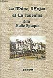 Le Maine, l'Anjou et la Touraine à la belle époque