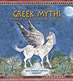 Greek Myths: Stories of Sun, Stone and Sea (The Classics)