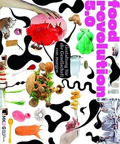 Food Revolution 5.0 / Gestaltung für die Gesellschaft von morgen