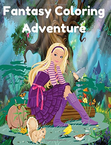 Fantasy Coloring Adventure : An Adult Coloring Book with Fun, Beautiful, and Relaxing Coloring Pages: A Magical World of Fantasy Creatures, Enchanted Animals, and Whimsical Scenes