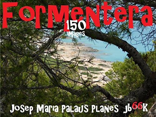 Descargar Libro Formentera (150 images) [FR] de JOSEP MARIA PALAUS PLANES