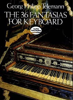 The 36 Fantasias for Keyboard (Dover Music for Piano) de [Telemann, Georg Philipp]