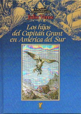 LOS HIJOS DEL CAPITÁN GRANT EN AMÉRICA DEL SUR. Con ilustrs. de Hetzel.