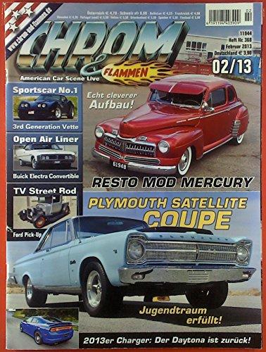 Chrom & Flammen. Heft Nr. 368, Februar 2013, 02 / 13. Jim Maxwell: Even if it takes a bit longer ( Plymouth Satellite Coupe ); Michael Stein: Resto Mod Mercury; ect. - Chrom-bits