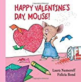 Happy Valentine's Day, Mouse! Lap Edition (If You Give...) by Laura Numeroff (2015-11-24)