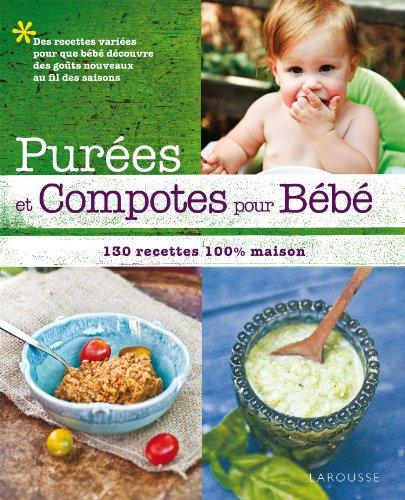 Purées et compotes pour bébé : 130 recettes 100% maison par Anni Daulter
