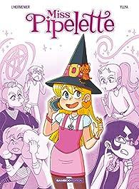 Miss Pipelette, tome 1 par Maxe L'Hermenier