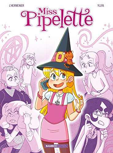 Miss Pipelette (1) : Attention, sorcière bavarde !
