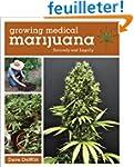 Growing Medical Marijuana: Securely a...