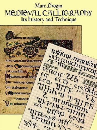 Medieval Calligraphy: Its History and Technique (Lettering, Calligraphy, Typography) por Marc Drogin