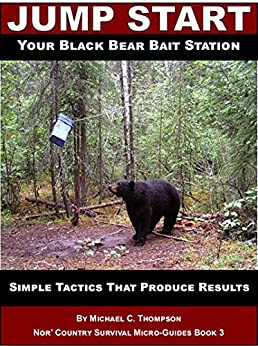 Jump Start Your Black Bear Bait Station: Simple Tactics That Produce Results (Nor' Country Survival Micro-Guides Book 3) Epub Descargar