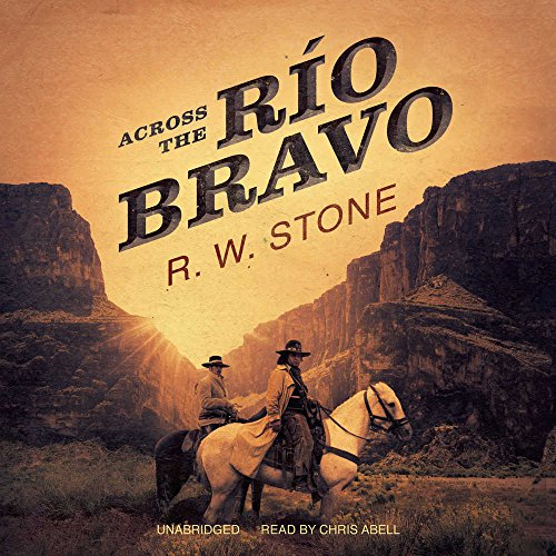 Across the Rio Bravo