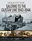 Salerno to the Gustav Line 1943–1944 - Rare Photographs from Wartime Archives
