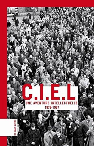 C.I.E.L. : Un combat intellectuel anti-totalitaire (1978-1987)
