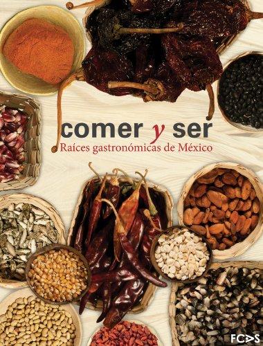 Comer y ser. Raíces gastronómicas de México por Vicente Camacho Lucario