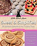 Sweet & Simplified: 33 Delicious Desserts & How to Bake Them