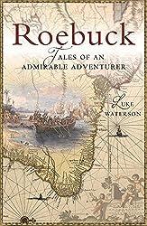 Roebuck: Tales of an Admirable Adventurer by Luke Waterson (2016-05-01)