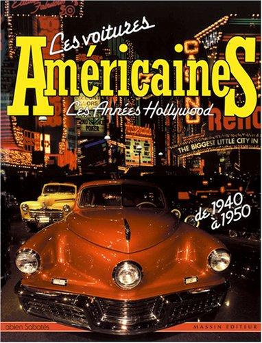 Les voitures américaines, les années Hollywood de 1940 à 1950 par Fabien Sabatès