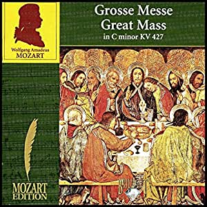 Mozart - Grosse Messe