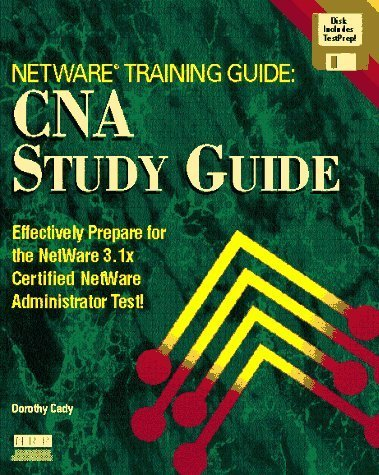 Netware Training Guide: Cna Study Guide/Book and Disk by Dorothy Cady (1994-10-04) - Training Cna