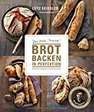 Brot backen in Perfektion von Lutz Geißler