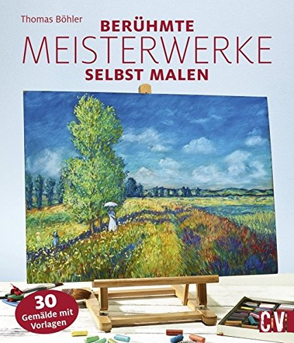 Berühmte Meisterwerke selbst malen -