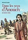 Dans les yeux d'Anouch : Arménie, 1915 par Godel