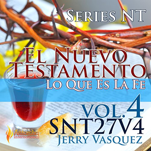 Series NT, Lo Que Es La Fe (Vol 4) Nt-serie