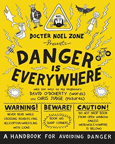 Danger Is Everywhere: A Handbook for Avoiding Danger por David O'Doherty