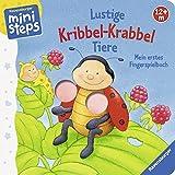 Lustige Kribbel-Krabbel Tiere: Mein erstes Fingerspielbuch. Ab 12 Monaten. (ministeps Bücher)