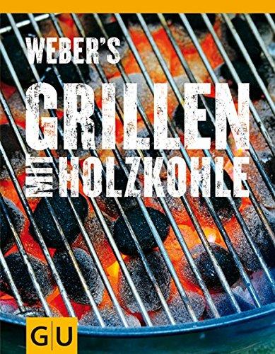 Preisvergleich Produktbild Weber's Grillen mit Holzkohle (GU Weber's Grillen)