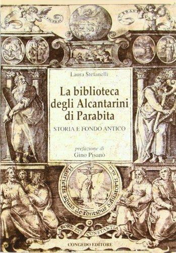La biblioteca degli Alcantarini di Parabita. Storia e fondo antico di Laura Stefanelli
