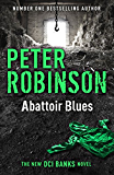 Abattoir Blues: The 22nd DCI Banks Mystery (Inspector Banks) (English Edition)