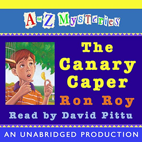 A to Z Mysteries: The Canary Caper  Audiolibri