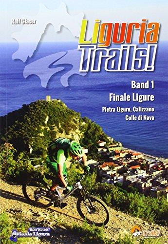 Liguria Trails Band 1 (TrailsBOOK / Mountainbike-Guides für Singletrail-Fans)