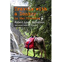 Travels with a Donkey in the Cévennes: New edition linked and annotated (English Edition)