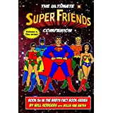 The Ultimate Super Friends Companion: Volume 1, The 1970s (BRBTV Fact Book Series)