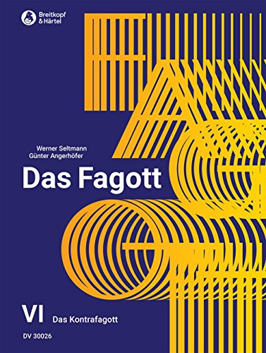 Das Fagott Schulwerk in 6 Bänden Band 6: Das Kontrafagott (DV 30026)