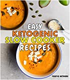 Easy Ketogenic Slow Cooker Recipes: Set and Forget Crockpot / Slow Cooker Ketogenic Cookbook