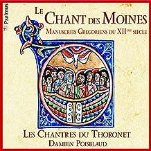 Le Chant des moines (Manuscrits grégoriens du XIIè siècle, Arr. by Les Chantres du Thornoet and Damien Poisblaud)
