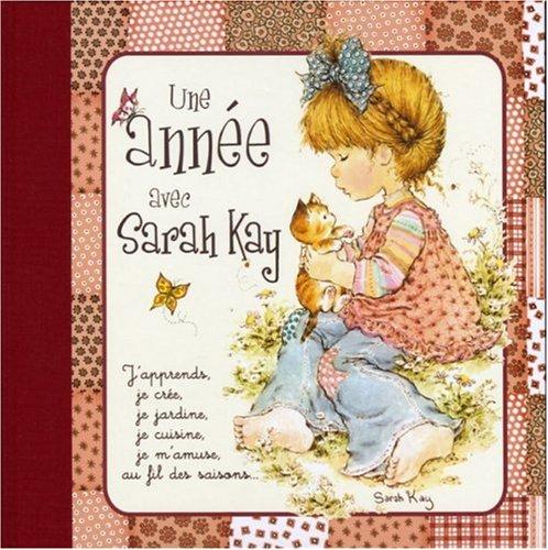 Une année avec Sarah Kay : J'apprends, je crée, ja jardine, je cuisine, je m'amuse, au fil des saisons... par Sarah Kay