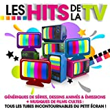 Les Hits de la TV - Génériques de séries, dessins animés & émissions + musiques de films cultes : tous les tubes incontournables du petit écran !...