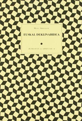 Euskal Deklinabidea - Ikasgaiak eta Ariketak 4 (Eskola Apunteak)