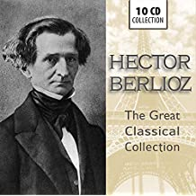 Hector Berlioz: The Great Classical Collection